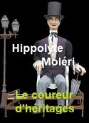 Hippolyte Moleri: Le Coureur d'héritages