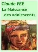 Claude Fée: La naissance des adolescents