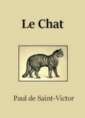 Paul de Saint Victor: Le Chat