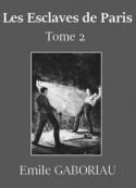 Emile Gaboriau: Les Esclaves de Paris – Tome 2