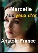 Anatole France: Marcelle aux yeux d'or