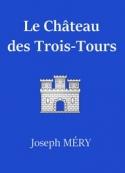 Joseph Mery: Le Château des Trois-Tours