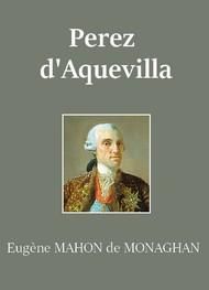 Eugène Mahon de monaghan - Perez d'Aquevilla