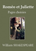 William Shakespeare: Roméo et Juliette – Pages choisies