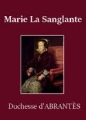 Laure Junot Abrantès: Marie La Sanglante
