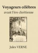 Jules Verne: Voyageurs célèbres avant l'ère chrétienne
