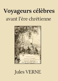 Jules Verne - Voyageurs célèbres avant l'ère chrétienne