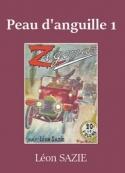 Léon Sazie: Zigomar – Livre 7 – Peau d'anguille (Première partie)