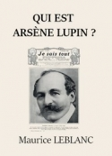 Maurice Leblanc: Qui est Arsène Lupin ?
