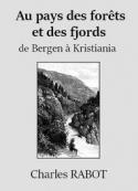 : Au pays des forêts et des fjords, de Bergen à Kristiana
