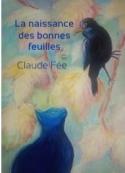 Claude Fée: La naissance des bonnes feuilles