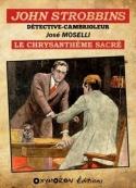 José Moselli: John Strobbins – Le Chrysanthème sacré
