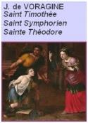 Jacques de Voragine: La Légende dorée, Chap119-120-123, Sts Timothée,Symphorien,Théodore