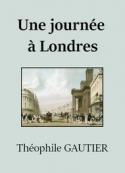 théophile gautier: Une journée à Londres