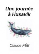 Claude Fée: Une journée à Husavik