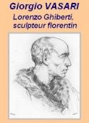Giorgio Vasari: Vies..., Lorenzo Ghiberti, sculpteur florentin