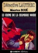 Maurice Boué: Le Crime de la chambre noire