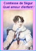 Comtesse de ségur: Quel amour d'enfant !