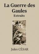 Jules César: Commentaires sur la Guerre des Gaules