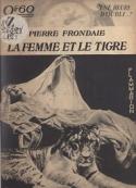 Pierre Frondaie: La Femme et Le Tigre