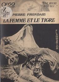 Pierre Frondaie - La Femme et Le Tigre