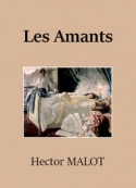 Hector Malot: Les Victimes d'amour – Tome 1 – Les Amants