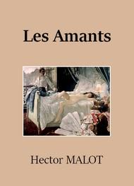 Hector Malot - Les Victimes d'amour – Tome 1 – Les Amants