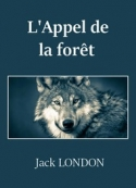 Jack London: L'Appel de la forêt