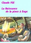 Claude Fée: La Naissance de la pince à linge