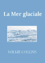 Illustration: La Mer glaciale - Wilkie Collins