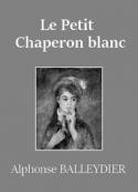 Alphonse Balleydier: Le Petit Chaperon blanc