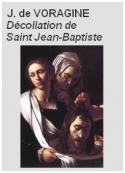 Jacques de Voragine: La Légende dorée, Chapitre 124, Décollation-Jean-Baptiste, 29 aout