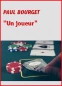 Paul Bourget: Un joueur