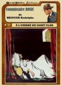 Rodolphe Bringer: Commissaire Rosic-A l'ombre de Saint Clar