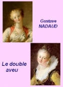 Gustave Nadaud: Le Double Aveu