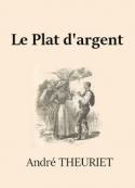 André Theuriet: Le Plat d'argent