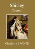 Charlotte Brontë: Shirley (tome 1)