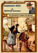 Rodolphe Bringer: Le Premier Crime de Rosic