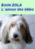 Emile Zola: L'amour des bêtes