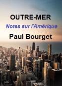 Paul Bourget: Outre-Mer, Notes sur l'Amérique