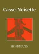 E.t.a. Hoffmann: Casse-Noisette