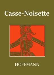 E.t.a. Hoffmann - Casse-Noisette