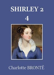 Charlotte Brontë - Shirley – Tome 2 – Chapitre 04