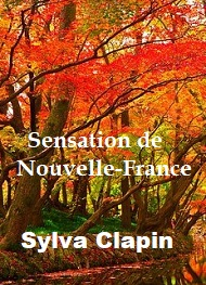 Illustration: Sensation de Nouvelle France - Sylva Clapin