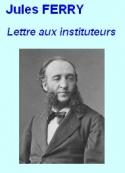 Jules Ferry: Lettre aux instituteurs 17 novembre 1883