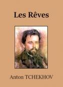 Anton Tchekhov: Les Rêves