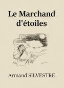 Armand Silvestre: Le Marchand d'étoiles