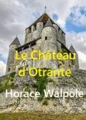 Horace Walpole: Le Château d'Otrante Histoire gothique