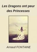 Arnaud Fontaine: Les Dragons ont peur des Princesses