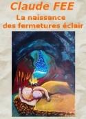 Claude Fée: La naissance des fermetures éclair